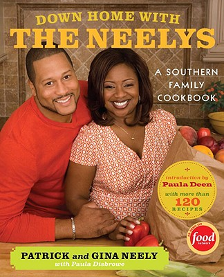 Down Home With the Neelys By Neely, Patrick/ Neely, Gina/ Disbrowe, Paula (CON)