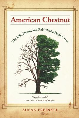 American Chestnut By Freinkel, Susan
