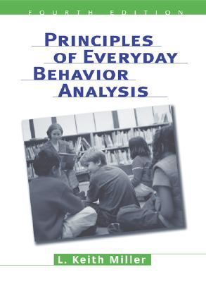 Principles Of Everyday Behavior Analysis By Miller, L. Keith